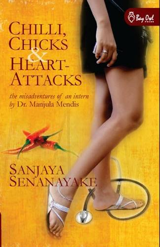 9789551723118: Chilli, Chicks & Heart-Attacks: The Misadventures of an Intern by Dr. Manjula Mendis