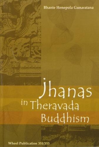 Jhanas in Theravada Buddhist Meditation: Gunaratana, Mahathera Henepola