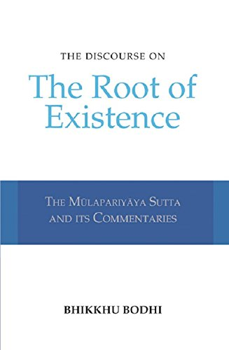 9789552400643: The Discourse on the Root of Existence: Mulapariyaya Sutta and Its Commentaries