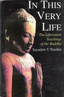 In This Very Life: Pandita, Sayadaw U.