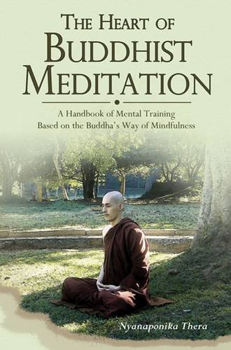 9789552401008: Heart of Buddhist Meditation: A Handbook of Mental Training Based on the Buddha's Way of Mindfulness