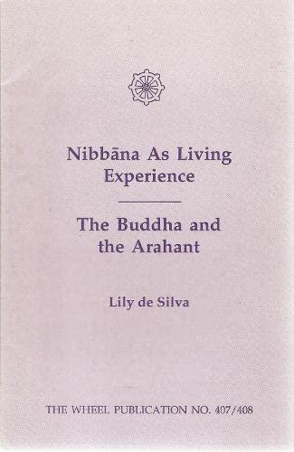 9789552401282: Nibbana as a Living Experience: Buddha and the Arahant