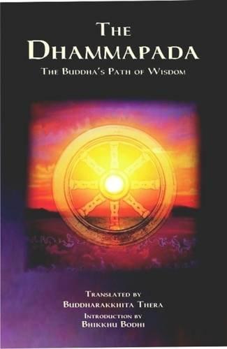 The Dhammapada : The Buddha's Path of Wisdom. Pali Text and English Translation.: Acharya ...