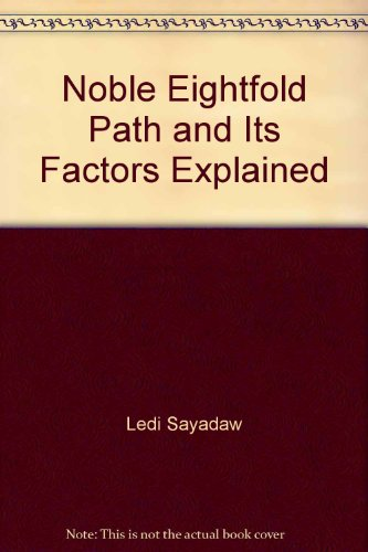 9789552401909: The Noble Eightfold Path and its Factors Explained (Magganga-Dipani)