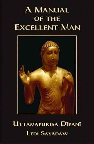 9789552402036: A Manual of the Excellent Man: Uttamapurisa Dipani