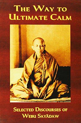 9789552402180: The Way to Ultimate Calm: Selected Discourses of Webu Sayadaw