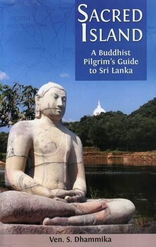 9789552402715: Sacred Island: A Buddhist Pilgrim's Guide to Sri Lanka