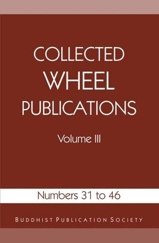 Collected Wheel Publications: Numbers 31 to 46: Nyanaponika Thera; Ledi