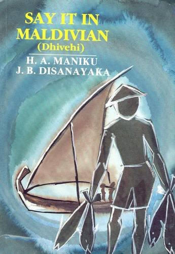 Say it in Maldivian (Dhivehi) (9555520844) by H.A. Maniku; J. B. Disanayaka