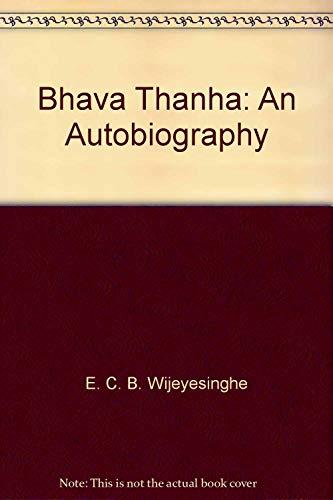 Bhava Thanha: An Autobiography Volume One: A. T. Ariyaratne