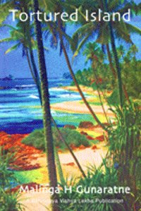 Tortured Island: Malinga H. Gunaratne