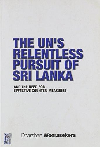 9789556583465: The UN's relentless pursuit of Sri Lanka