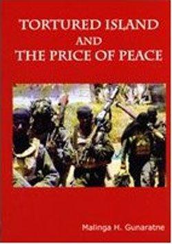 Tortured island and the price of peace: Malinga H. Gunaratne