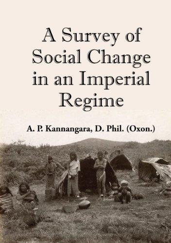 A Survey of Social Change in an Imperial Regime: Kannangara A.P.