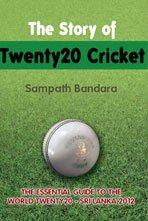 9789556716429: The Story of Twenty20 Cricket