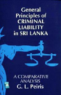 GENERAL PRINCIPLES OF CRIMINAL LIAB: G.L.PEIRIS