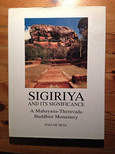 9789558655016: Sigiriya and its Significance: A Mahayana-Theravada Buddhist Monastery