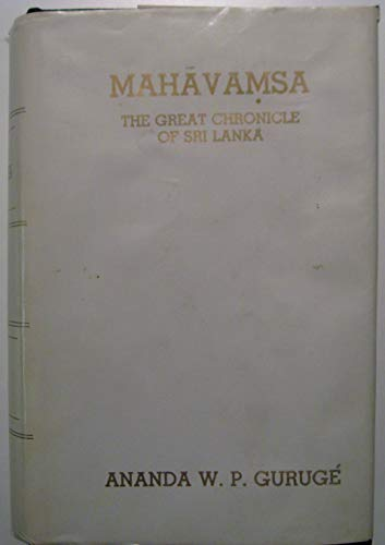 9789559034025: Mahāvaṃsa, the great chronicle of Sri Lanka: Chapters one to thirty-seven : an annotated new translation with prolegomena