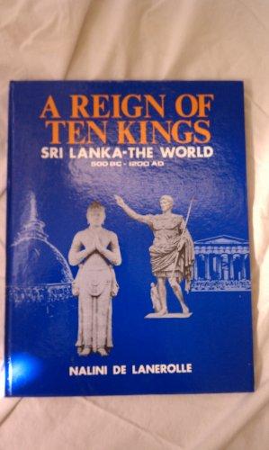 A Reign of Ten Kings. Sri Lanka: Lanerolle, Nalini de