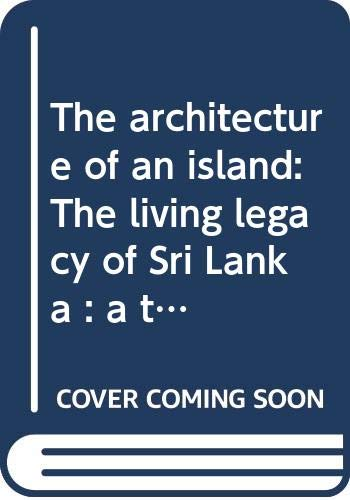 The Architecture Of An Island: The Living: Lewcock, Ronald: Barbara