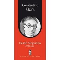 DESDE ALEJANDRIA. ANTOLOGIA: CONSTANTINO KAVAFIS