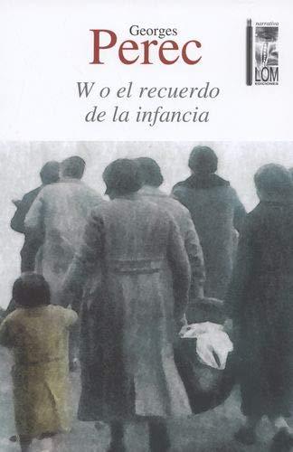 9789560006042: W O EL RECUERDO DE LA INFANCIA (2A ED.)