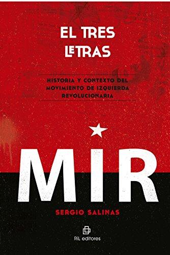 9789560100405: El tres letras: historia y contexto del Movimiento de Izquierda Revolucionaria (MIR)