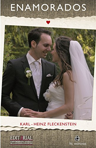 9789560101297: Enamorados como el primer dia: garantia de toda la vida para un matrimonio feliz