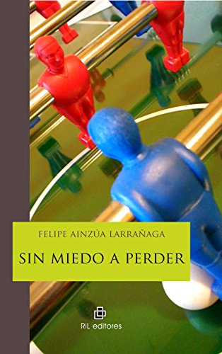 9789560101402: Sin miedo a perder