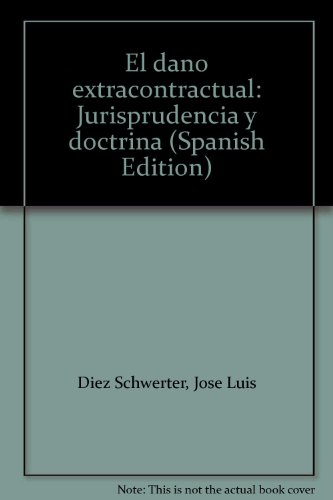 EL DAÑO EXTRACONTRACTUAL. JURISPRUDENCIA Y DOCTRINA