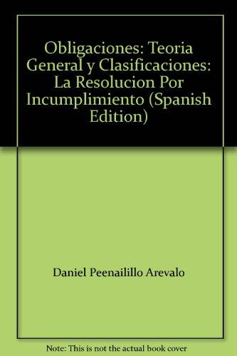 9789561015111: Obligaciones: Teoria General y Clasificaciones: La Resolucion Por Incumplimiento (Spanish Edition)