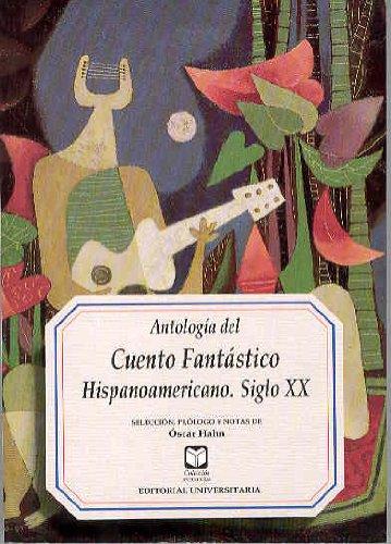 9789561110168: Antologia Del Cuento Fantastico Hispanoamericano: Siglo XX