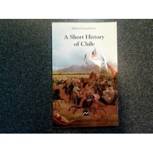 9789561114050: A Short History of Chile