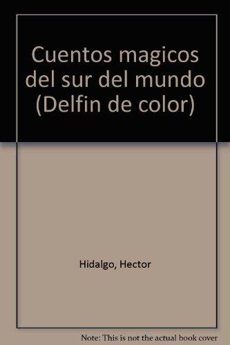 9789561208759: Cuentos magicos del sur del mundo (Delfin de color) (Spanish Edition)