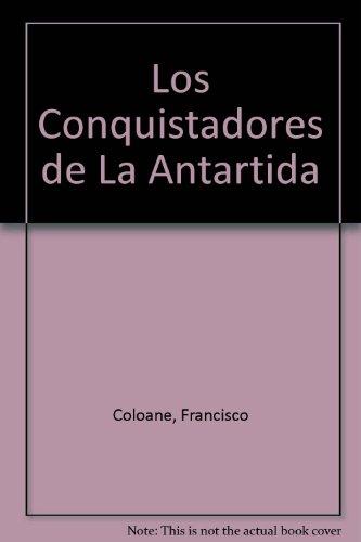 9789561213074: Los Conquistadores de La Antartida (Spanish Edition)