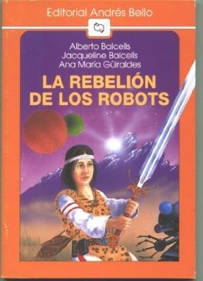 9789561307858: La Rebelion de Los Robots (Spanish Edition)
