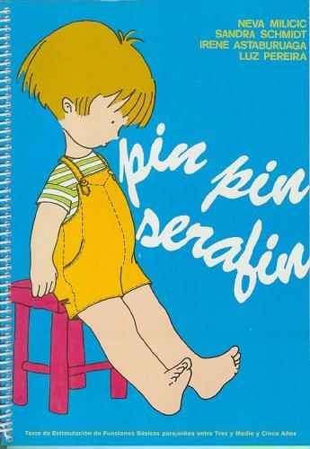 9789561308558: Pin Pin Serafin: Texto de Estimulacion de Funciones Basicas para niños entre 3 1/2 y 5 años