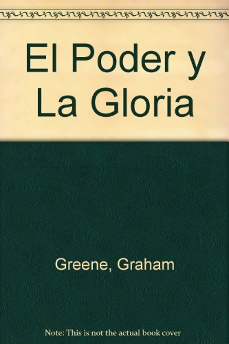 9789561310377: El Poder y La Gloria (Spanish Edition)
