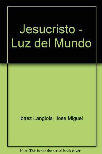 9789561311299: Jesucristo - Luz del Mundo (Spanish Edition)