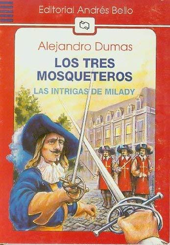 Los Tres Mosqueteros: Las Intrigas de Milady: Alejandro Dumas