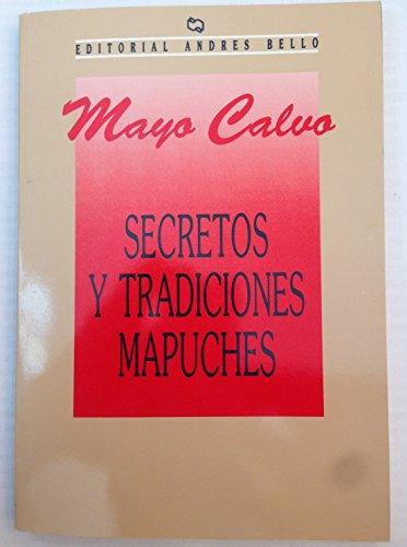 9789561311718: Secretos y Tradiciones Mapuches