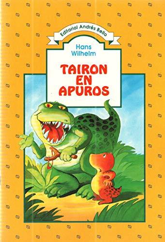 Tairon En Apuros (Spanish Edition) (9561312379) by Wilhelm, Hans