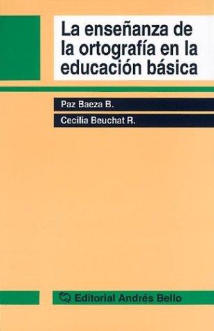 Ensenanza de La Ortografia En La Educacion: Beuchat Reichardt, Cecilia