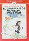 El Gran Viaje De Marcelino Pan Y: Jose Maria Sanchez