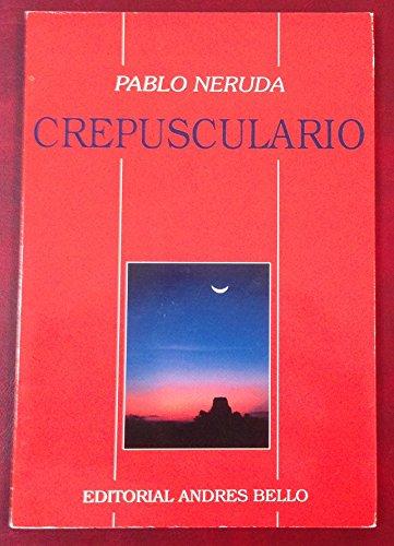 Crepusculario (Spanish Edition): Pablo Neruda