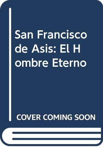 9789561314320: San Francisco de Asis: El Hombre Eterno (Spanish Edition)