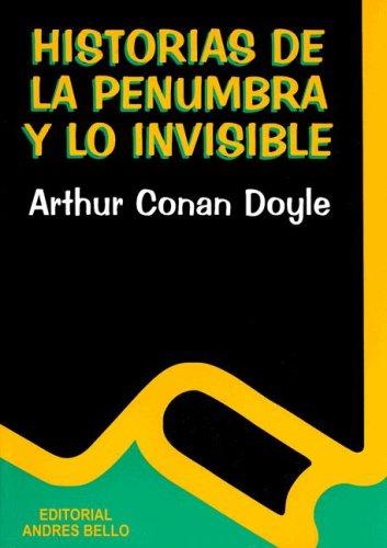 9789561314597: Historia de La Penumbra y Lo Invisible (Spanish Edition)