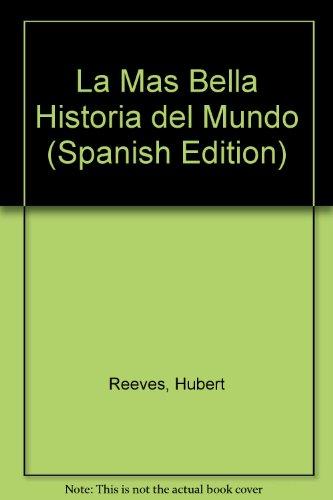 9789561314733: La Mas Bella Historia del Mundo (Spanish Edition)