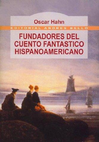 9789561315556: Fundadores Del Cuento Fantast. Hispanoamericano