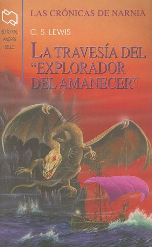 "La Travesia del ""Explorador del Amanecer"" (Chronicles of Narnia (Spanish Andres Bello)) (Spanish Edition) (9789561316713) by Lewis, C. S."
